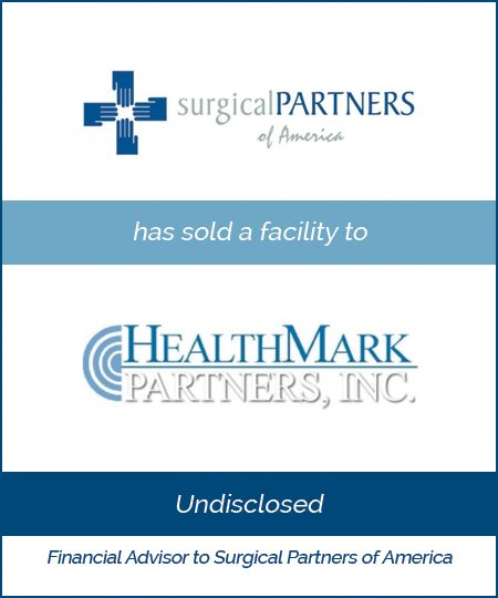 HealthMark Partners Buys a Surgical Partners of America Facility*