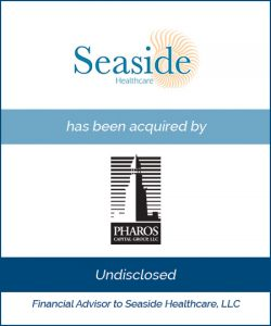 Seaside Healthcare – Majority Equity Recapitalization