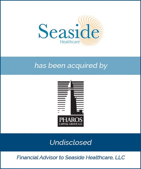 Seaside Healthcare – Majority Equity Recapitalization*