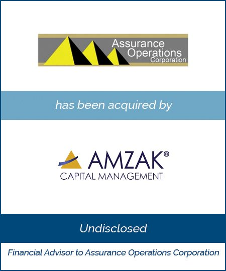 Amzak Capital Management Acquires Assurance Operations Corporation