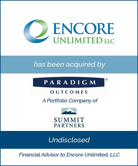 Paradigm Outcomes, a Portfolio Company of Summit Partners Acquires Encore Unlimited