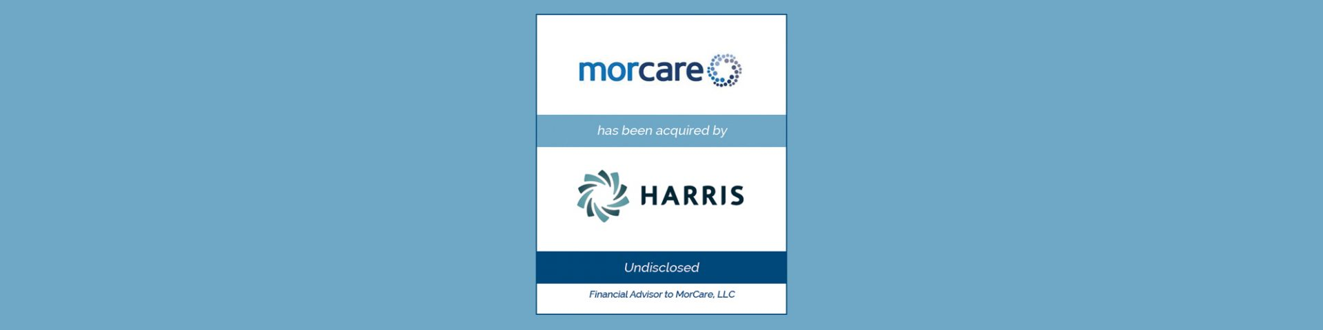 Harris Healthcare Acquires MorCare | Bailey Southwell & Co.