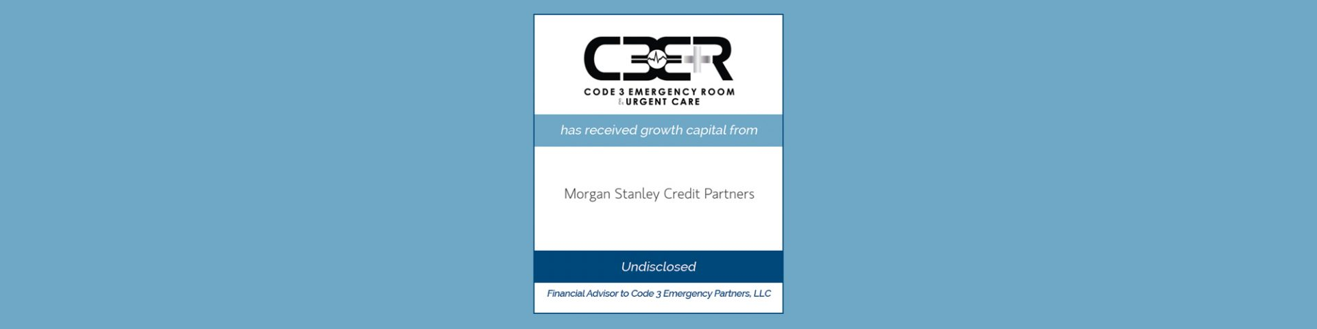 Code 3 Emergency Partners Receives Growth Capital from Morgan Stanley Credit Partners | Bailey Southwell & Co.