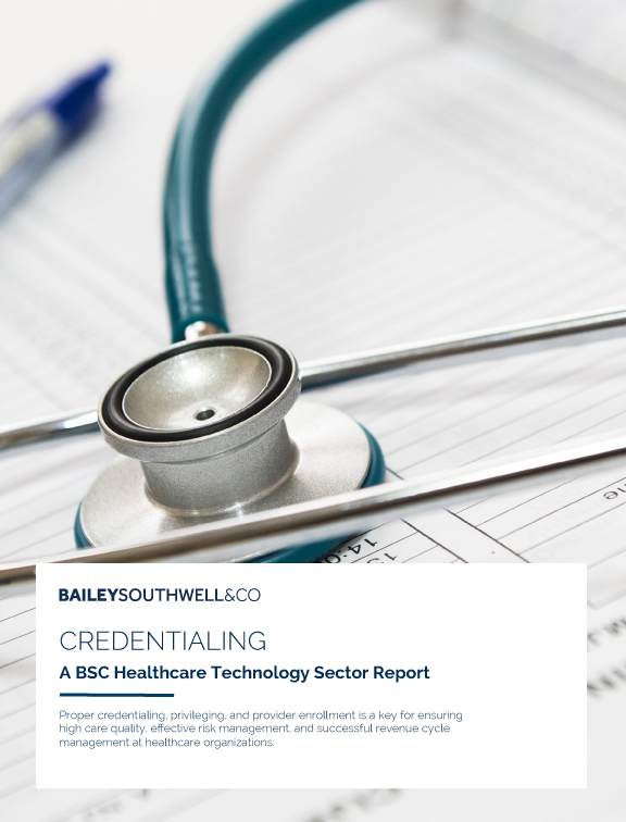 Credentialing - A BSC Healthcare Technology Sector Report | Bailey Southwell & Co.