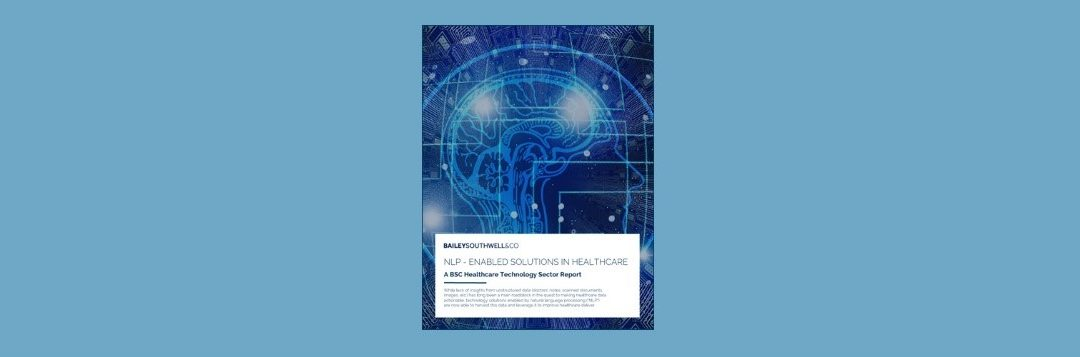 NLP-Enabled Solutions in Healthcare: A BSC Healthcare Technology Sector Report