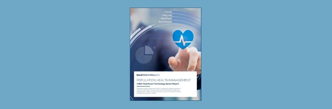 Population Health Management: A BSC Healthcare Technology Sector Report