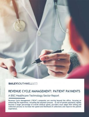 Revenue Cycle Management: Patient Payments: A BSC Healthcare Technology Sector Report