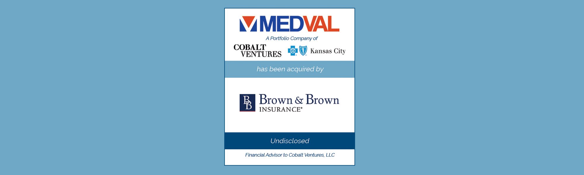 Bailey Southwell & Co. Advises Cobalt Ventures in its Sale of MEDVAL to Brown & Brown