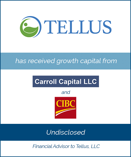 Tellus has received growth capital from Carroll Capital and CIBC