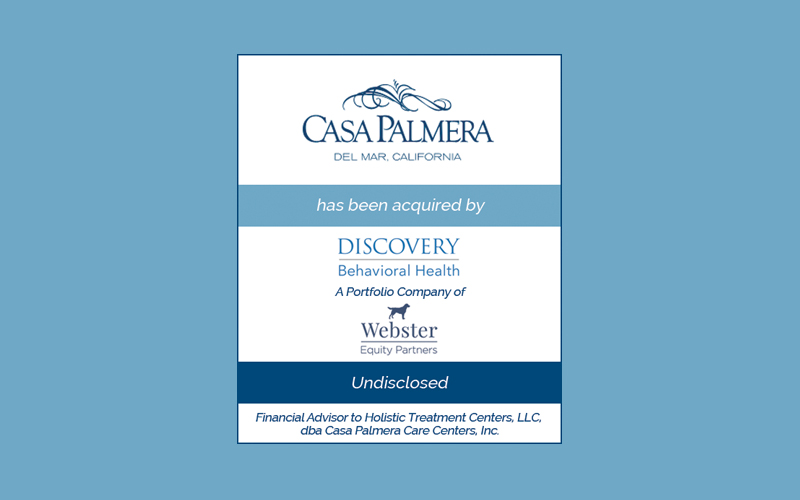 Bailey Southwell & Co. Represents Casa Palmera in its Sale to Discovery Behavioral Health