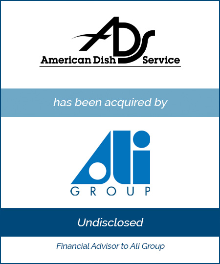 Bailey Southwell & Co. Serves as Exclusive Financial Advisor to Ali Group on its Acquisition of American Dish Service