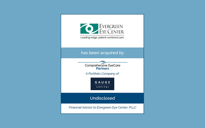 Bailey Southwell & Co. Advises Evergreen Eye Center in its Sale to Comprehensive EyeCare Partners